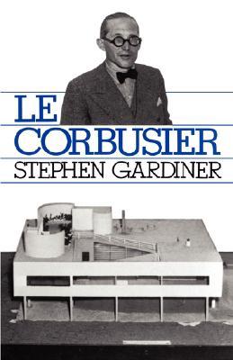 Le Corbusier (A Da Capo paperback), Gardiner, Stephen
