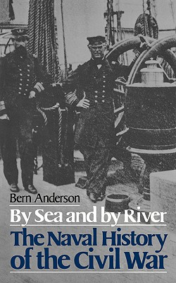 Image for By Sea And By River: The Naval History of the Civil War (Da Capo Paperback)