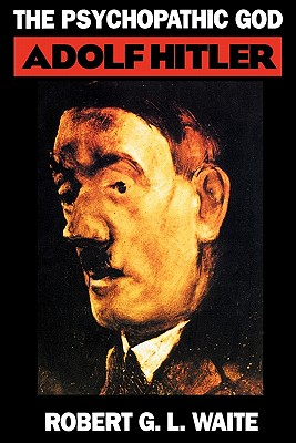 Image for The Psychopathic God: Adolph Hitler