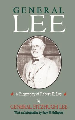 Image for General Lee: A Biography of Robert E. Lee