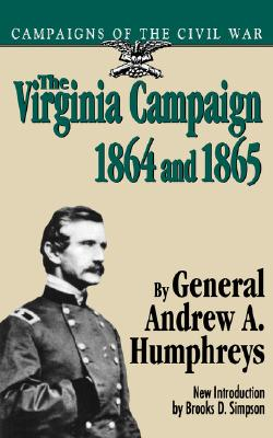Image for The Virginia Campaign, 1864 And 1865 (Campaigns of the Civil War)