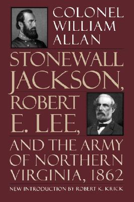 Stonewall Jackson, Robert E. Lee, And The Army Of Northern Virginia, 1862, Allan, Colonel William
