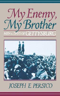 Image for My Enemy, My Brother: Men and Days of Gettysburg