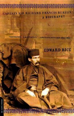 Captain Sir Richard Francis Burton : A Biography, Rice, Edward