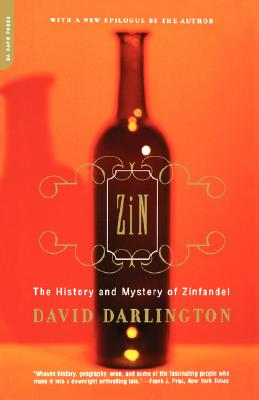 Image for Zin: The History And Mystery Of Zinfandel