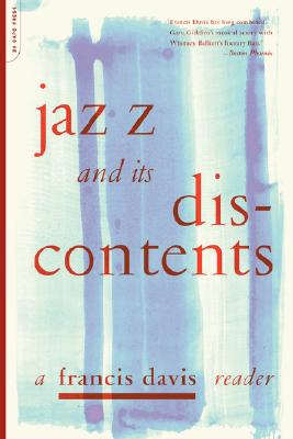 Image for Jazz And Its Discontents: A Francis Davis Reader