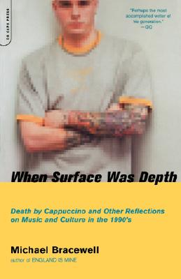 Image for When Surface Was Depth: Death by Cappuccino and Other Reflections on Music and Culture in the 1990's