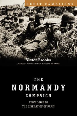 Image for The Normandy Campaign From D-Day to the Liberation of Paris