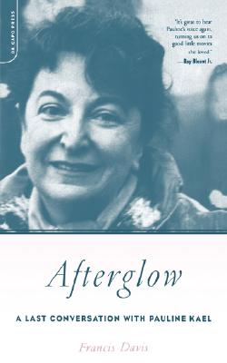 Image for Afterglow: A Last Conversation With Pauline Kael