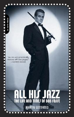 Image for All His Jazz: The Life And Death Of Bob Fosse