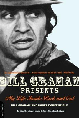 Image for Bill Graham Presents: My Life Inside Rock And Out