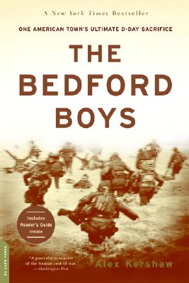 The Bedford Boys: One American Town's Ultimate D-day Sacrifice, Alex Kershaw