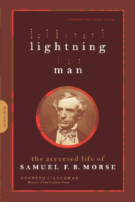 Image for Lightning Man: The Accursed Life Of Samuel F.B. Morse