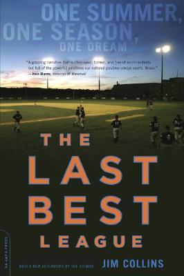 """The Last Best League: One Summer, One Season, One Dream"", ""Collins, Jim"""
