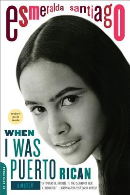 When I Was Puerto Rican: A Memoir (A Merloyd Lawrence Book), Esmeralda Santiago
