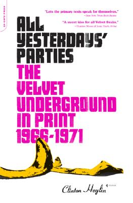 Image for All Yesterdays' Parties: The Velvet Underground in Print, 1966-1971