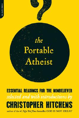 Image for The Portable Atheist: Essential Readings for the Nonbeliever