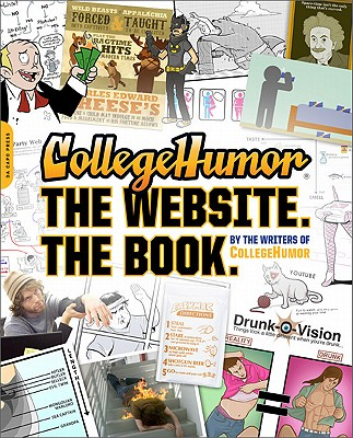Image for CollegeHumor. The Website. The Book.