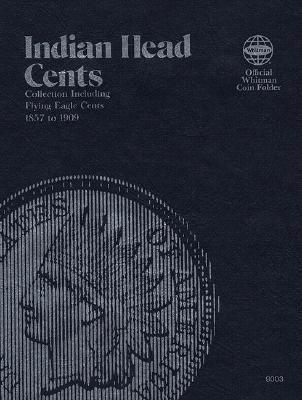 Image for Indian Head Cents Folder 1857-1909 (Official Whitman Coin Folder)