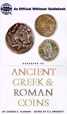 Handbook of Ancient Greek and Roman Coins: An Official Whitman Guidebook, Klawans, Zander H.