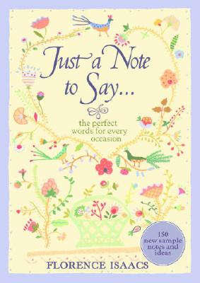 Image for Just a Note to Say . . .: The Perfect Words for Every Occasion