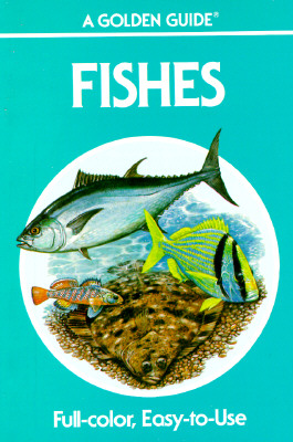 Image for Fishes: A Guide to Fresh and Salt Water Species (Golden Guides)