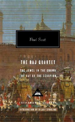 The Raj Quartet: The Jewel in the Crown, The Day of the Scorpion (Everyman's Library), Paul Scott