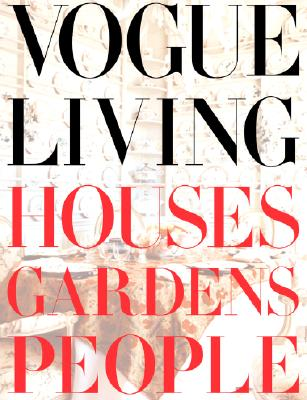 Image for Vogue Living: Houses, Gardens, People: Houses, Gardens, People
