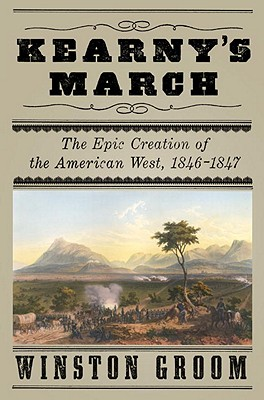 Image for Kearny's March: The Epic Creation of the American West, 1846-1847