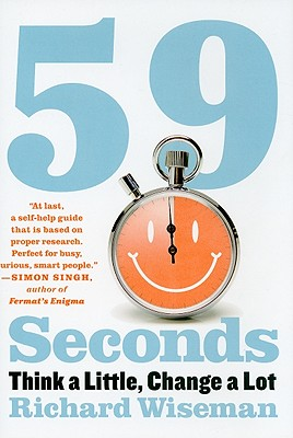 59 Seconds: Think a Little, Change a Lot (Borzoi Books), Richard Wiseman