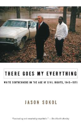 Image for There Goes My Everything: White Southerners in the Age of Civil Rights, 1945-1975