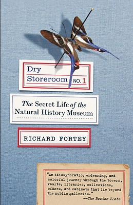 Image for Dry Storeroom No. 1: The Secret Life of the Natural History Museum