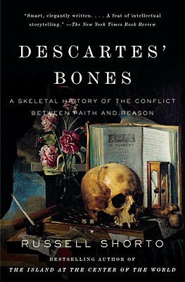 Image for Descartes' Bones: A Skeletal History of the Conflict Between Faith and Reason (Vintage)