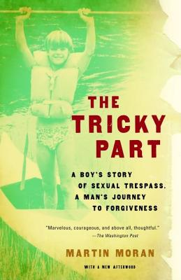 Image for The Tricky Part: A Boy's Story of Sexual Trespass, A Man's Journey to Forgiveness