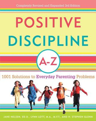 Image for Positive Discipline A-Z: 1001 Solutions to Everyday Parenting Problems (Positive Discipline Library)