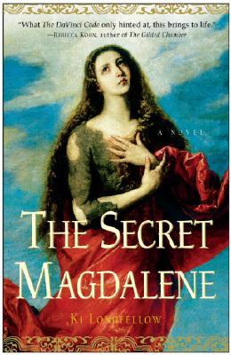 The Secret Magdalene: A Novel, Ki Longfellow