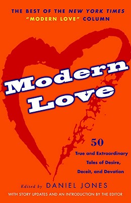 Image for Modern Love: True and Extraordinary Tales of Desire, Deceit, and Devotion