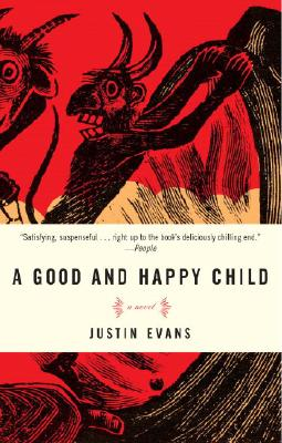 A Good and Happy Child: A Novel, Evans, Justin