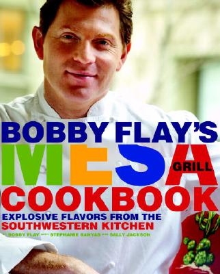 Image for Bobby Flay's Mesa Grill Cookbook: Explosive Flavors from the Southwestern Kitchen