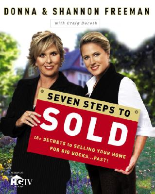 SEVEN STEPS TO SOLD : THE SECRETS TO SEL, DONNA FREEMAN