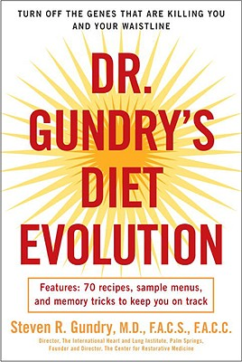 Image for Dr. Gundry's Diet Evolution: Turn Off the Genes That Are Killing You and Your Waistline