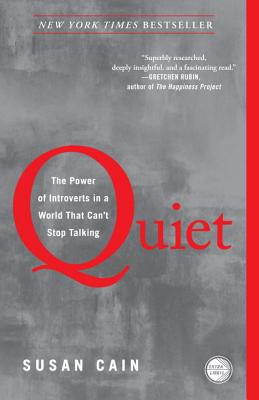 QUIET: THE POWER OF INTROVERTS IN A WORLD THAT CAN'T STOP TALKING, CAIN, SUSAN
