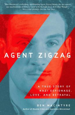 Image for AGENT ZIGZAG : A TRUE STORY OF NAZI ESPI