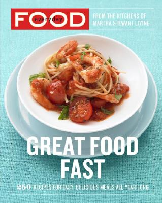 Image for Everyday Food: Great Food Fast