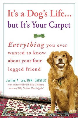 Image for IT'S A DOG'S LIFE...BUT IT'S YOUR CARPET
