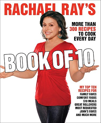 Image for Rachael Ray's Book of 10: More Than 300 Recipes to Cook Every Day
