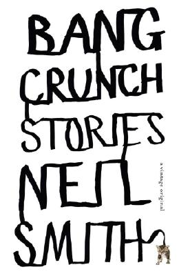 Image for Bang Crunch: Stories (Vintage Contemporaries)