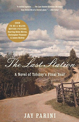 The Last Station: A Novel of Tolstoy's Final Year, Parini, Jay