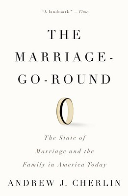 Image for The Marriage-Go-Round: The State of Marriage and the Family in America Today