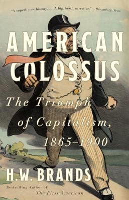 Image for American Colossus: The Triumph of Capitalism, 1865-1900